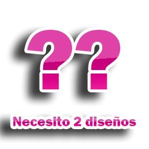 Necesito 2 Diseños [+€25,00]
